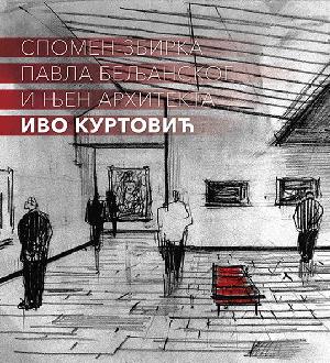 Izložba Spomen-zbirka Pavla Beljanskog i njen arhitekta Ivo Kurtović